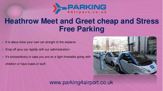 Heathrow meet and greet cheap and stress free parking heathrow meet and greet cheap and stress free parking it is about drive your own m4hsunfo