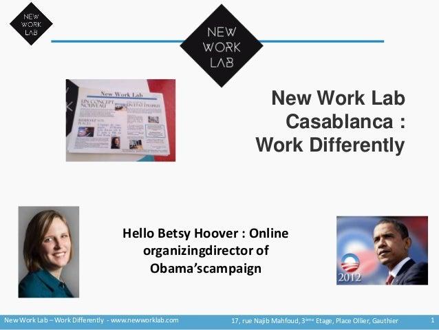 New Work Lab Casablanca : Work Differently 1New Work Lab – Work Differently - www.newworklab.com 17, rue Najib Mahfoud, 3è...