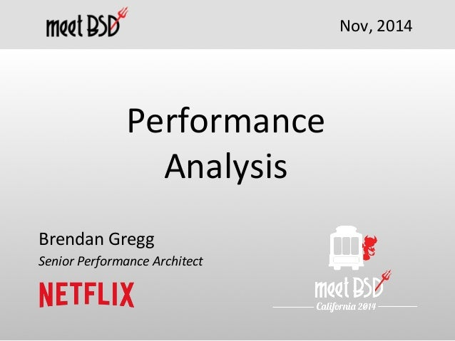 Performance  Analysis  Brendan  Gregg  Senior  Performance  Architect  Nov,  2014