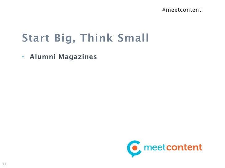 #meetcontent     Start Big, Think Small     •   Alumni Magazines11