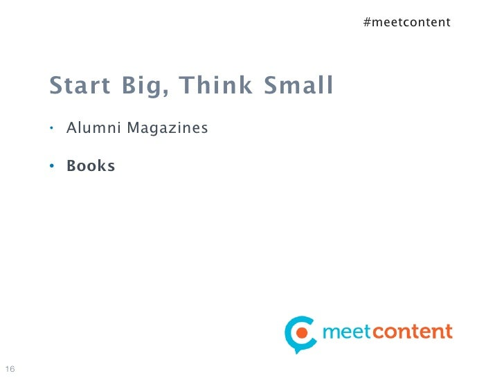 #meetcontent     Start Big, Think Small     •   Alumni Magazines     •   Books16