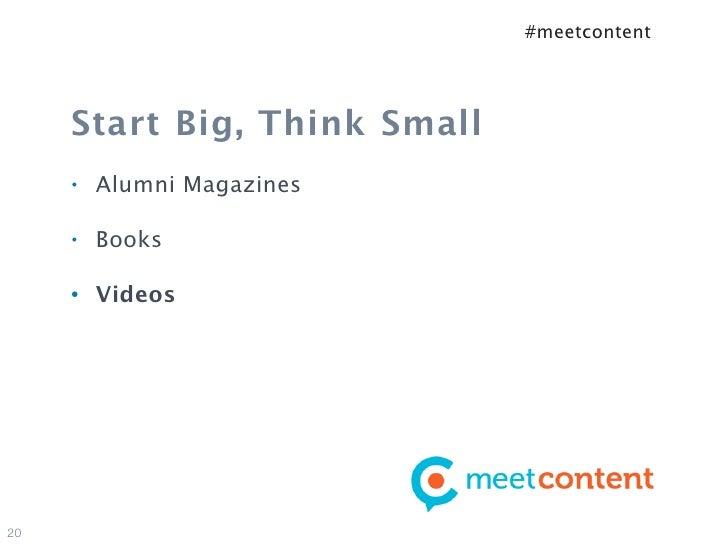 #meetcontent     Start Big, Think Small     •   Alumni Magazines     •   Books     •   Videos20