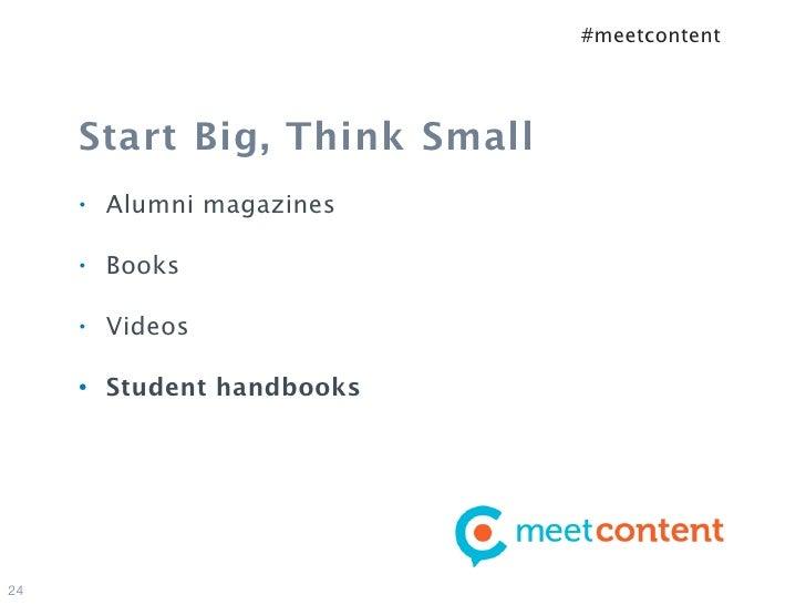 #meetcontent     Start Big, Think Small     •   Alumni magazines     •   Books     •   Videos     •   Student handbooks24