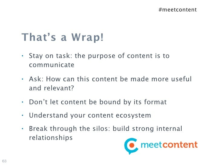 #meetcontent     That's a Wrap!     •   Stay on task: the purpose of content is to         communicate     •   Ask: How ca...