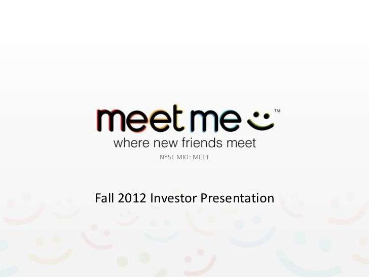 NYSE MKT: MEETFall 2012 Investor Presentation