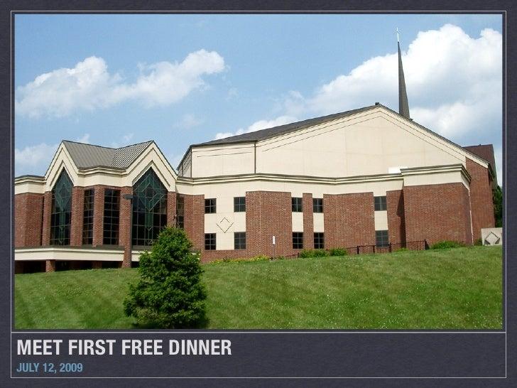 MEET FIRST FREE DINNER JULY 12, 2009