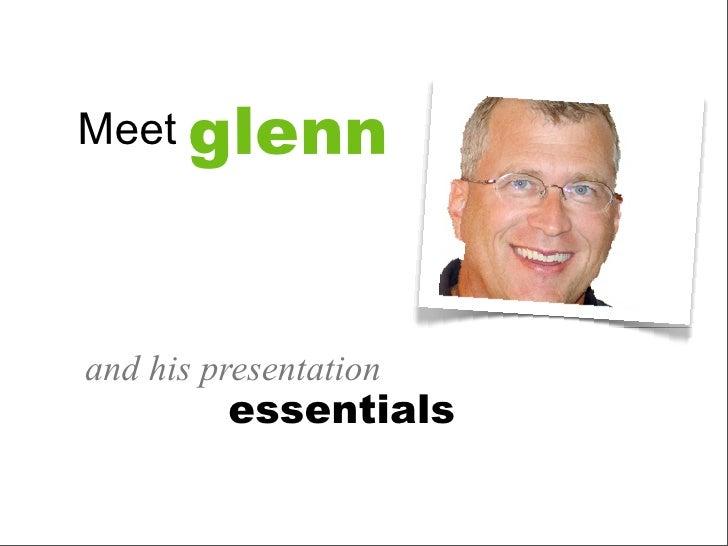 Meet glenn     and his presentation          essentials