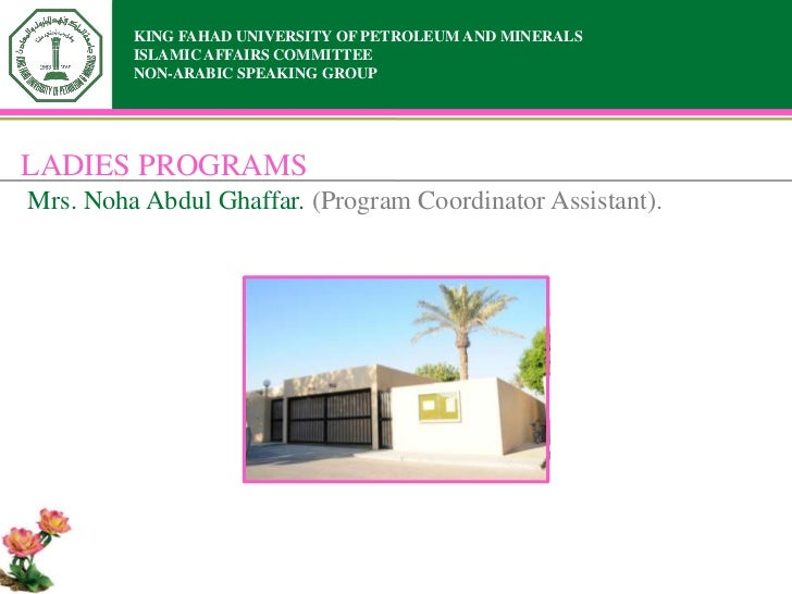 KING FAHAD UNIVERSITY OF PETROLEUM AND MINERALS         ISLAMIC AFFAIRS COMMITTEE         NON-ARABIC SPEAKING GROUPLADIES ...
