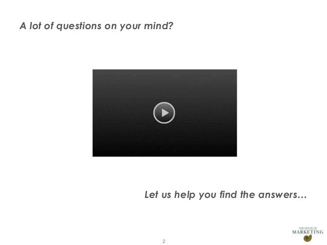 A lot of questions on your mind?                                Let us help you find the answers…Presentation1            ...