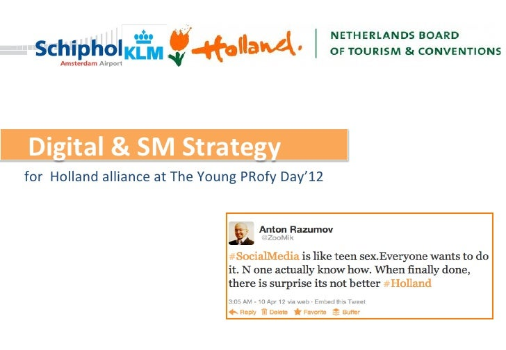 Digital	  &	  SM	  Strategy	  for	  	  Holland	  alliance	  at	  The	  Young	  PRofy	  Day'12