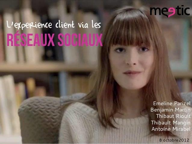 L'experience client via les                               Emeline Parizel                              Benjamin Martin    ...