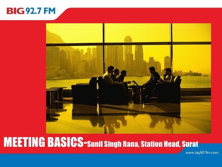 MEETING BASICS- Sunil Singh Rana, Station Head, Surat