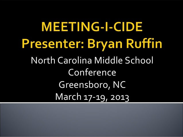North Carolina Middle School        Conference      Greensboro, NC     March 17-19, 2013