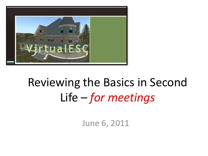 Reviewing the Basics in Second Life – for meetings<br />June 6, 2011<br />