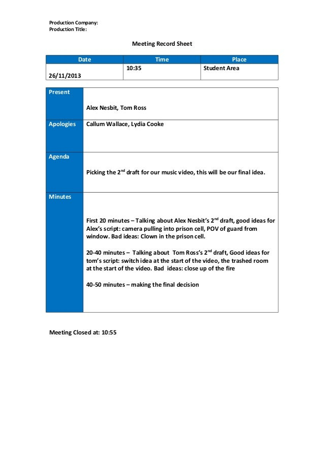 Production Company: Production Title:  Meeting Record Sheet Date  Time 10:35  Place Student Area  26/11/2013 Present Alex ...