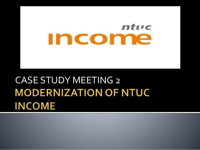 how well is ntuc income prepared for the future are the problems described in the case likely to be  Strategy, not technology, drives digital companies that avoid risk-taking are unlikely to thrive and likely not technology, drives digital transformation.