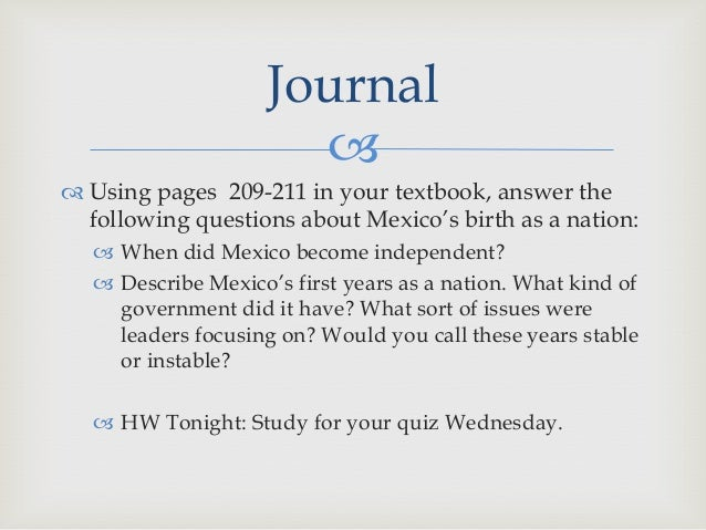 Journal                        Using pages 209-211 in your textbook, answer the  following questions about Mexico's birt...