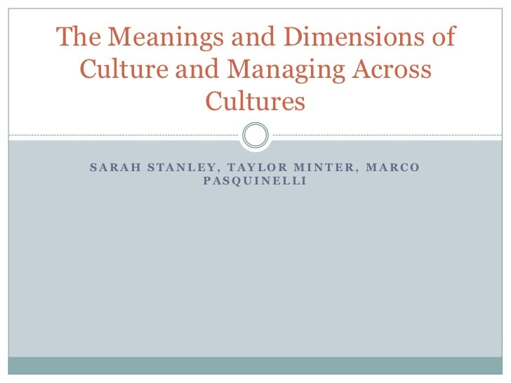 Sarah Stanley, Taylor Minter, Marco Pasquinelli<br />The Meanings and Dimensions of Culture and Managing Across Cultures<b...