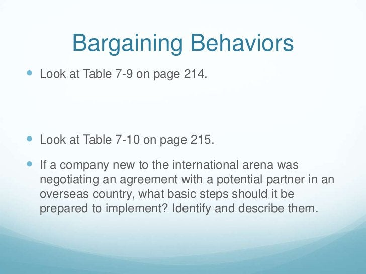 Bargaining Behaviors<br />Look at Table 7-9 on page 214.<br />Look at Table 7-10 on page 215.<br />If a company new to the...