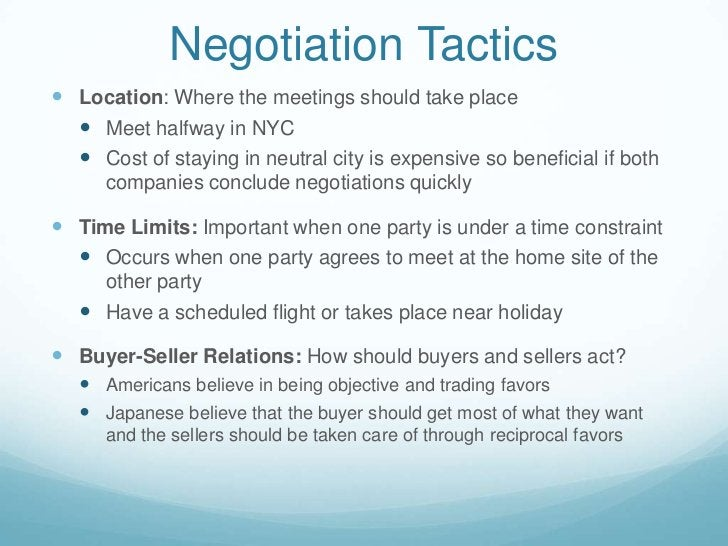 Negotiation Tactics<br />Location: Where the meetings should take place<br />Meet halfway in NYC<br />Cost of staying in n...