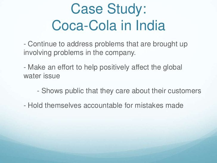 Coke needs to continue to make changes to obtain more of India's soft drink market.</li></ul>1) Continue to lower average...
