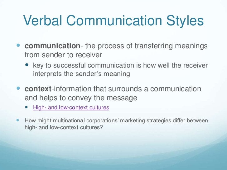 Verbal Communication Styles<br />communication- the process of transferring meanings from sender to receiver<br />key to s...
