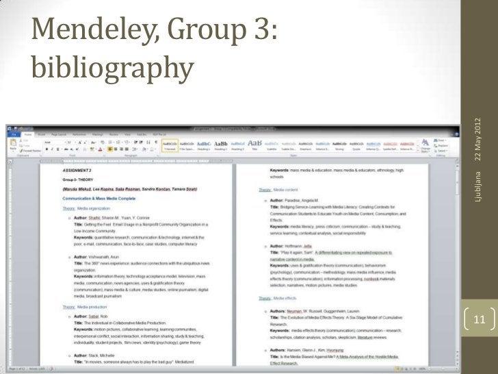 Mendeley, Group 3:bibliography                     22 May 2012                     Ljubljana                     11