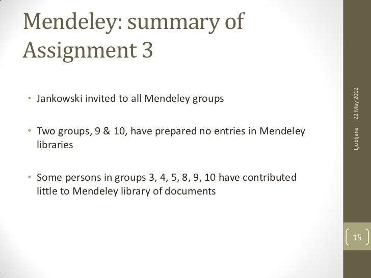 Mendeley: summary ofAssignment 3                                                              22 May 2012• Jankowski invit...