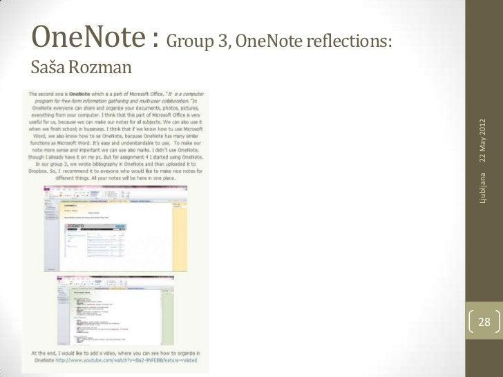 OneNote : Group 3, OneNote reflections:Saša Rozman                                          22 May 2012                   ...