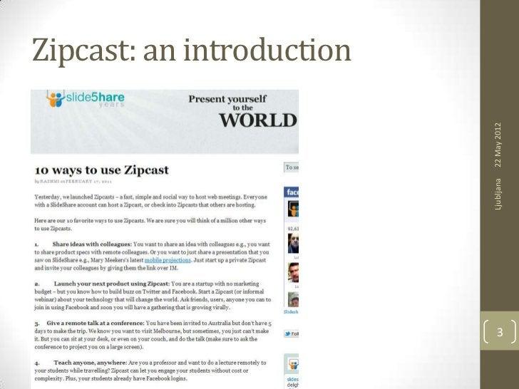 Zipcast: an introduction                           22 May 2012                           Ljubljana                        ...