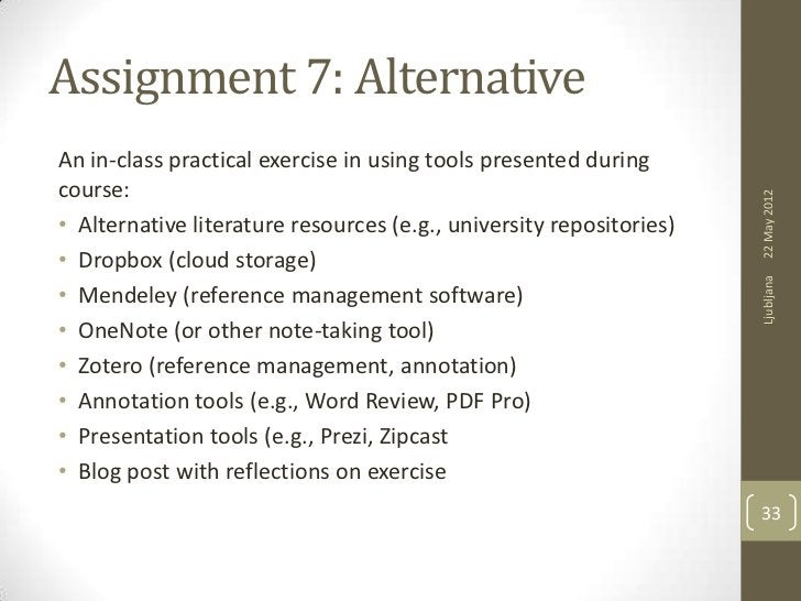 Assignment 7: AlternativeAn in-class practical exercise in using tools presented duringcourse:                            ...