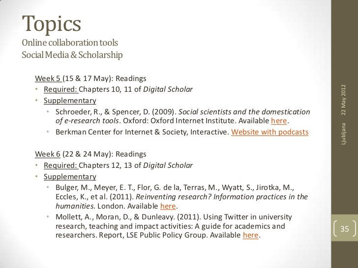 TopicsOnline collaboration toolsSocial Media & Scholarship   Week 5 (15 & 17 May): Readings                               ...