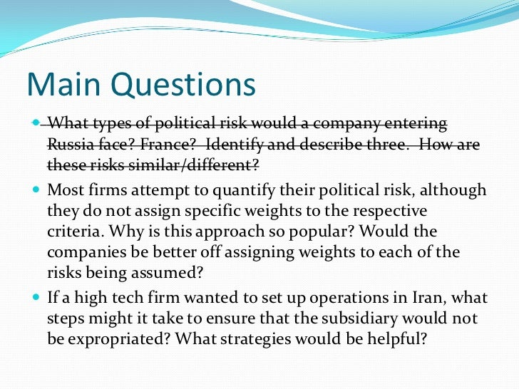 what types of political risk would a company entering russia face identify and describe three Foreign market entry modes - exporting, licensing, joint ventures, and direct investment licensing essentially permits a company in the target country to use the property of the licensor high political risk: minimizes risk and investment speed of entry.