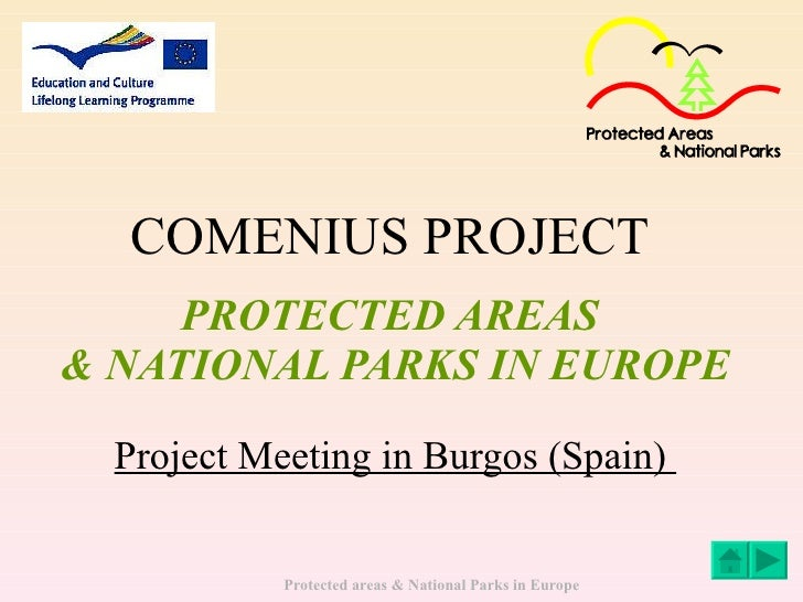 COMENIUS PROJECT   PROTECTED AREAS  & NATIONAL PARKS IN EUROPE Project Meeting in Burgos (Spain)