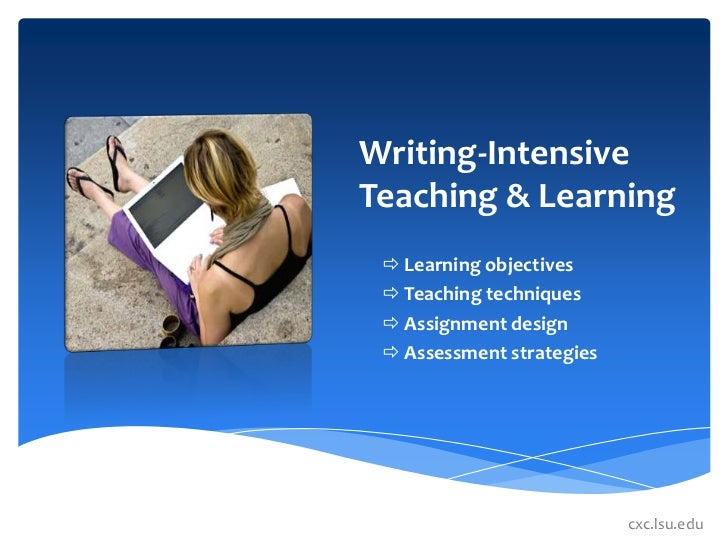 Writing-Intensive Teaching & Learning<br /><ul><li>Learning objectives
