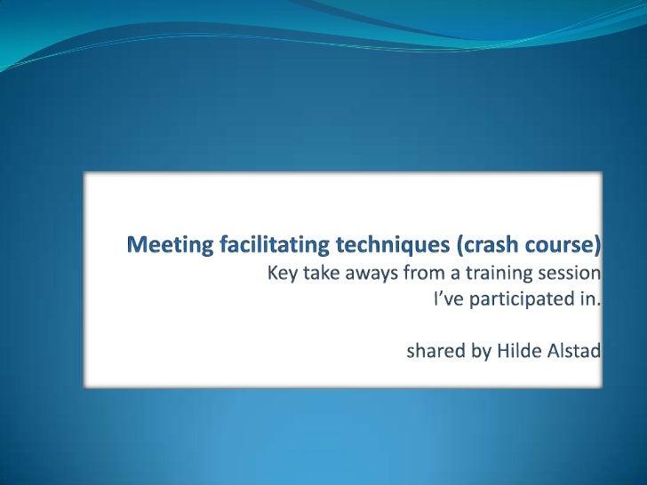 A facilitator is not a team leaderA team leader usually…                A facilitator usually…•   Sets agenda             ...