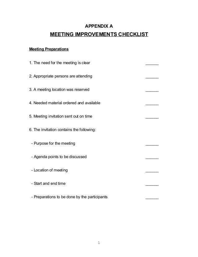 APPENDIX AMEETING IMPROVEMENTS CHECKLISTMeeting Preparations1. The need for the meeting is clear ______2. Appropriate pers...