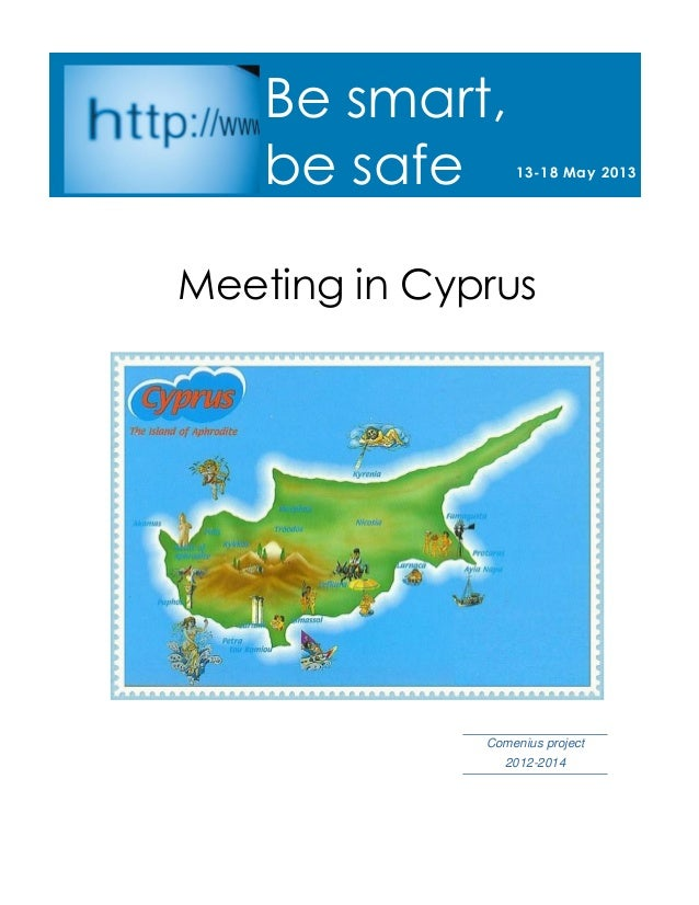 Meeting in CyprusComenius project2012-201413-18 May 2013Be smart,be safe