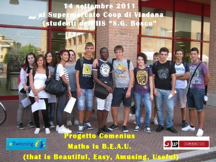 """14 settembre 2011    al Supermercato Coop di Viadana     (studenti dell'IIS """"S.G. Bosco""""           Progetto Comenius      ..."""