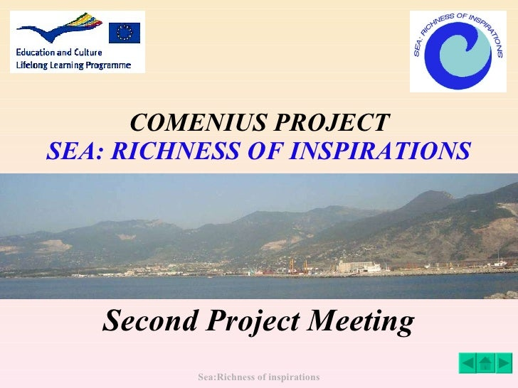COMENIUS PROJECT SEA: RICHNESS OF INSPIRATIONS Second Project Meeting