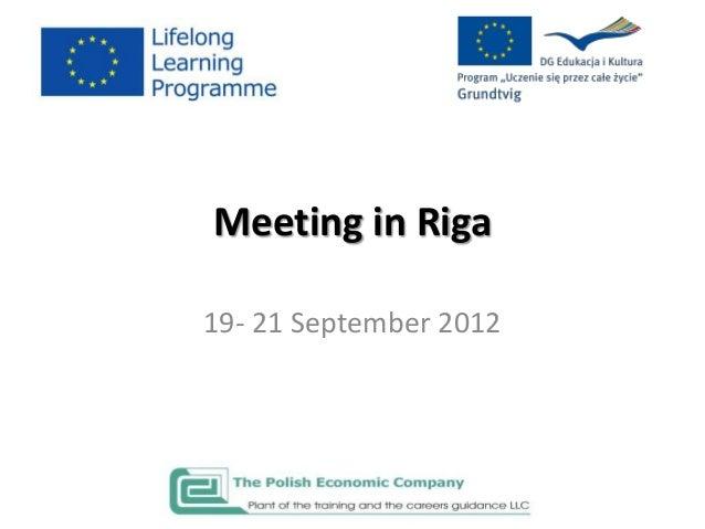 Meeting in Riga19- 21 September 2012