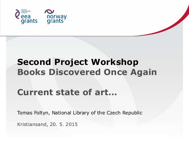 Second Project Workshop Books Discovered Once Again Current state of art… Tomas Foltyn, National Library of the Czech Repu...