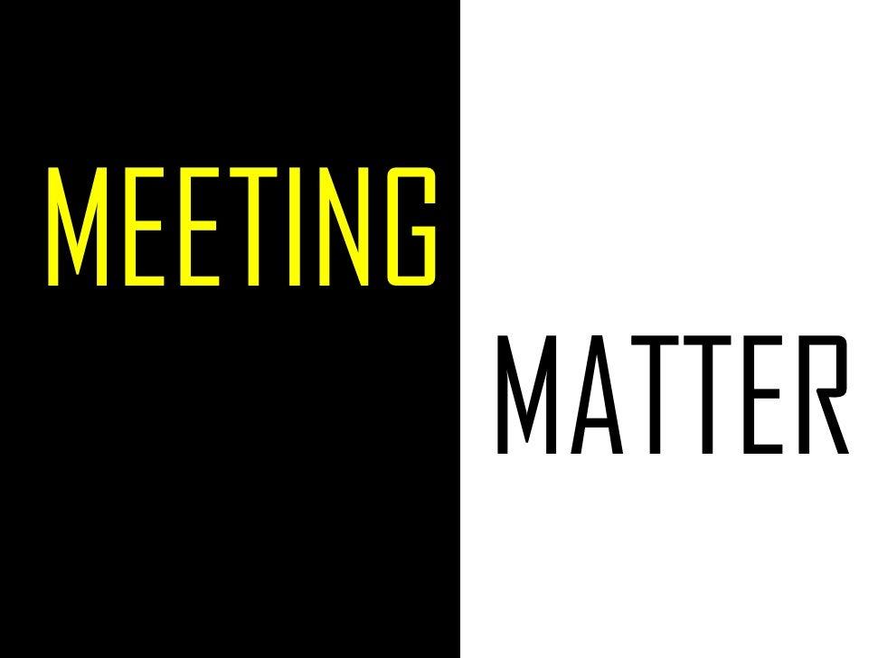 MEETING           MATTER