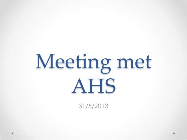 Meeting metAHS31/5/2013