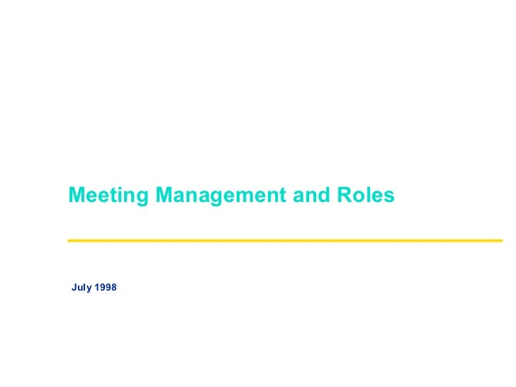 Meeting Management and RolesJuly 1998