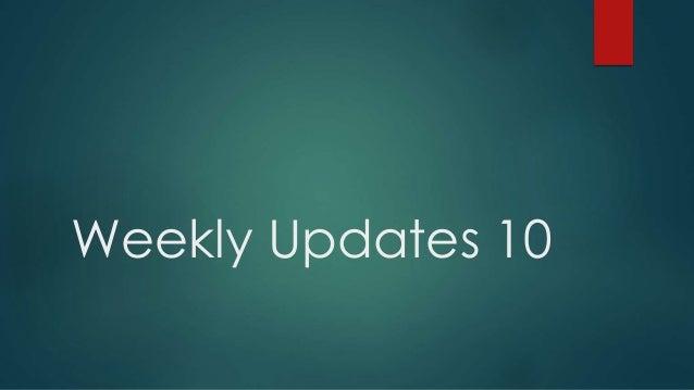 Weekly Updates 10