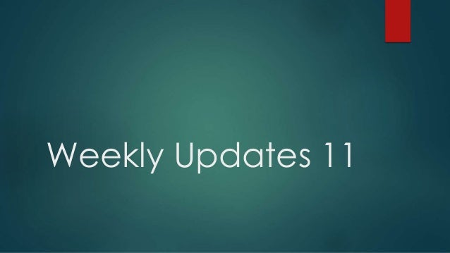 Weekly Updates 11