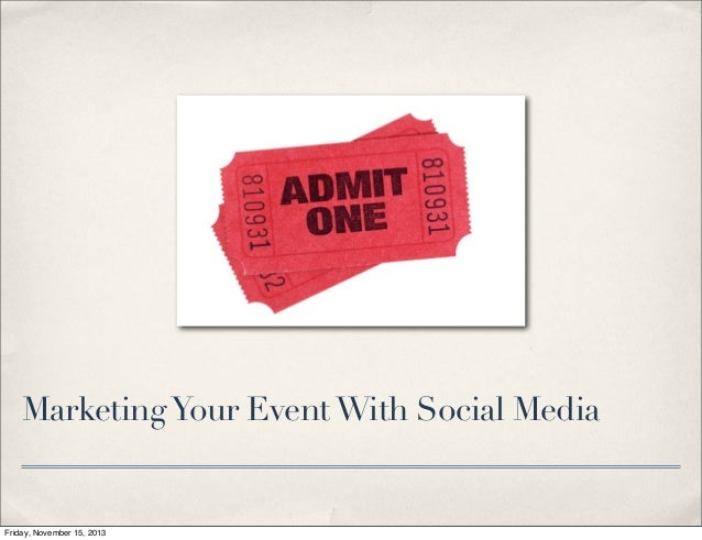 Marketing Your Event With Social Media  Friday, November 15, 2013
