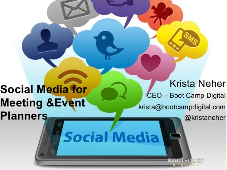Krista NeherSocial Media for     CEO – Boot Camp DigitalMeeting &Event     krista@bootcampdigital.comPlanners             ...