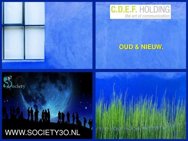 OUD & NIEUW.<br />WWW.SOCIETY3O.NL<br />